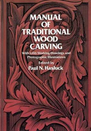Manual of Traditional Wood Carving imagine
