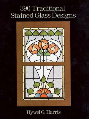 390 Traditional Stained Glass Designs de Hwyel G. Harris