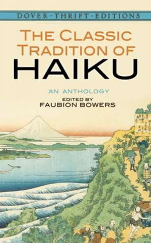 The Classic Tradition of Haiku:  An Anthology de Dover Thrift Editions