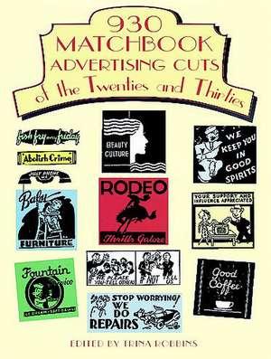930 Matchbook Advertising Cuts of the Twenties and Thirties de Trina Robbins