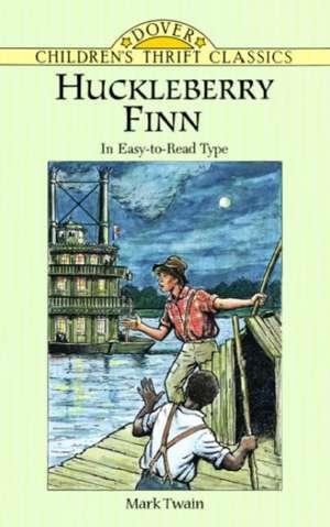 Huckleberry Finn:  In Easy to Read Type de Mark Twain