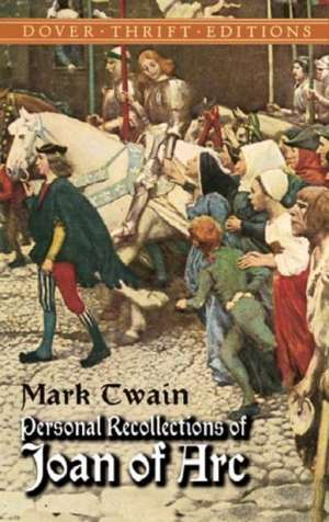 Personal Recollections of Joan of Arc:  An Anthology de Mark Twain