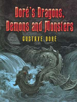 Dore's Dragons, Demons and Monsters de Gustave Dore