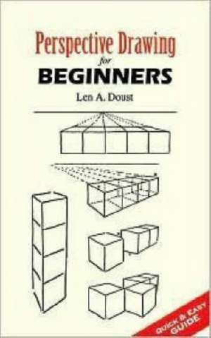Perspective Drawing for Beginners de Len A. Doust