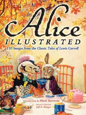 Alice Illustrated:  120 Images from the Classic Tales of Lewis Carroll de Mark Burstein