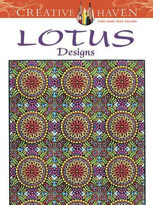 Creative Haven Lotus Designs Coloring Book:  Pen, Pencil, and Ink Wash Techniques de Alberta Hutchinson