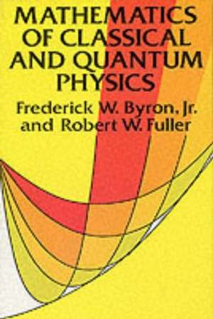 Mathematics of Classical and Quantum Physics imagine