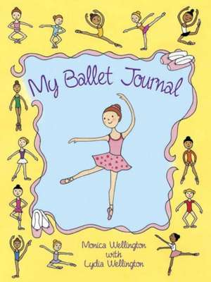 My Ballet Journal:  Enigmas and Anagrams, Puns and Puzzles, Quizzes and Conundrums! de Monica Wellington