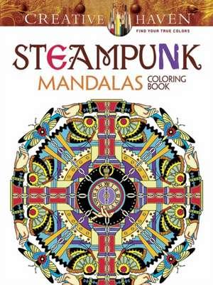 Creative Haven Steampunk Mandalas Coloring Book de Marty Noble