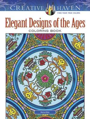 Creative Haven Elegant Designs of the Ages Coloring Book de Moira Allen