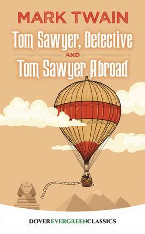 Tom Sawyer, Detective and Tom Sawyer Abroad de Mark Twain