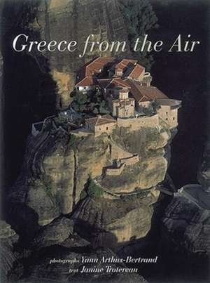 Arthus-Bertrand, Y: Greece from the Air