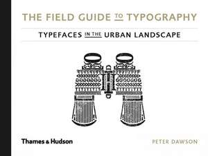 Dawson, P: The Field Guide to Typography imagine