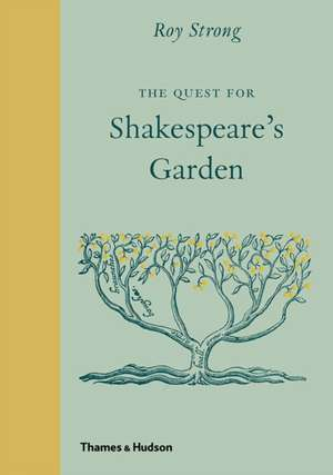 The Quest for Shakespeare's Garden imagine