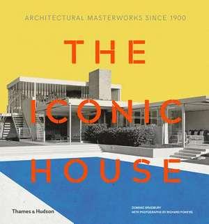 The Iconic House de Dominic Bradbury