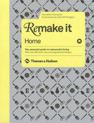 Thompson, H: Remake It: Home de Henrietta Thompson