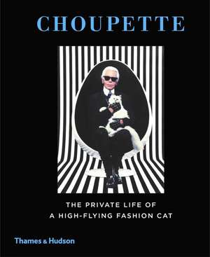 Choupette: The Private Life of High-Flying Fashion Cat de Patrick Mauries