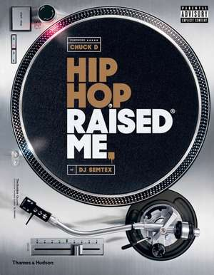 Hip Hop Raised Me de DJ Semtex