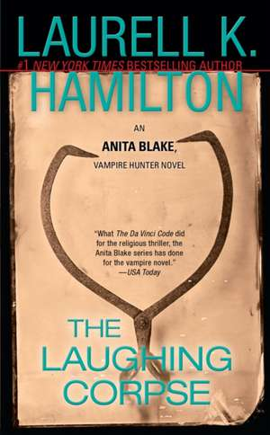 The Laughing Corpse:  An Anita Blake, Vampire Hunter Novel de Laurell K. Hamilton