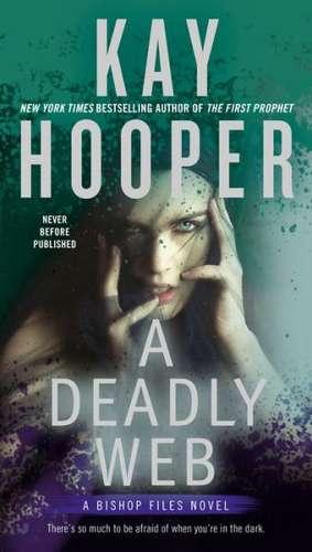 A Deadly Web:  A Bishop Files Novel de Kay Hooper