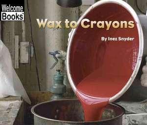 Wax to Crayons de Inez Snyder