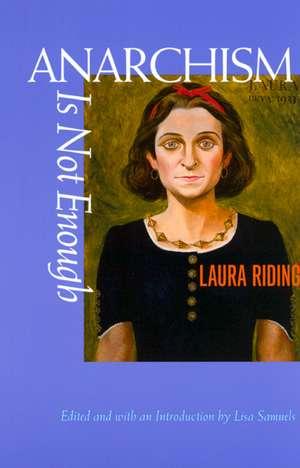 Anarchism is Not Enough de Laura Riding