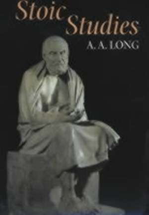 Stoic Studies de A. A. Long