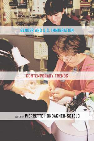 Gender & U.S. Immigration – Contemporary Trends de Pierette Hondagneu–sotel