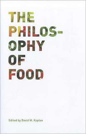 The Philosophy of Food de David Kaplan