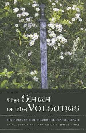 The Saga of the Volsungs – The Norse Epic of Sigurd the Dragon Slayer de Jesse Byock