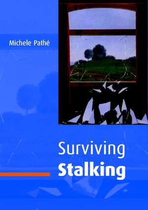 Surviving Stalking de Michele Pathé