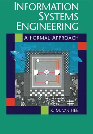 Information Systems Engineering: A Formal Approach de Kees M. van Hee
