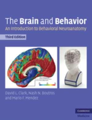 The Brain and Behavior: An Introduction to Behavioral Neuroanatomy de David L. Clark