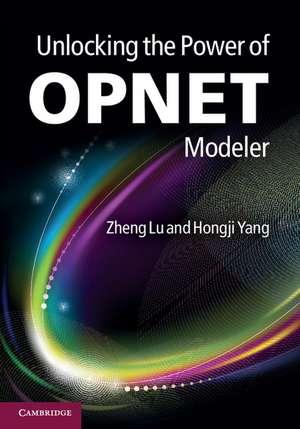 Unlocking the Power of OPNET Modeler de Dr Zheng Lu