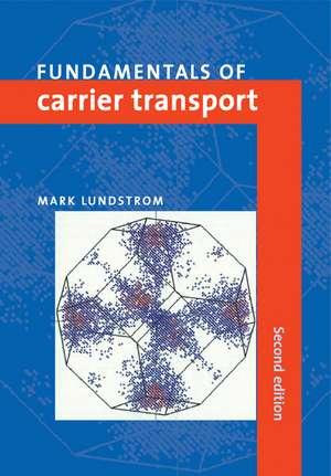 Fundamentals of Carrier Transport de Mark Lundstrom