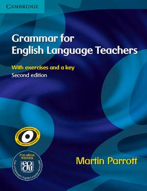 Grammar for English Language Teachers de Martin Parrott