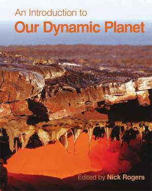 An Introduction to Our Dynamic Planet de Nick Rogers