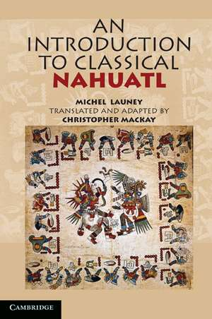 An Introduction to Classical Nahuatl de Michel  Launey