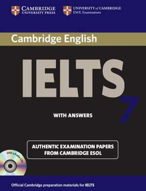 Cambridge IELTS 7 Self-study Pack (Student's Book with Answers and Audio CDs (2)): Examination Papers from University of Cambridge ESOL Examinations de Cambridge ESOL