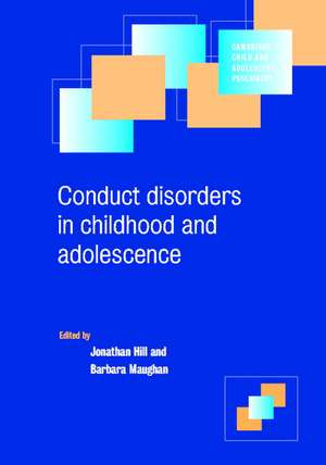 Conduct Disorders in Childhood and Adolescence de Jonathan Hill