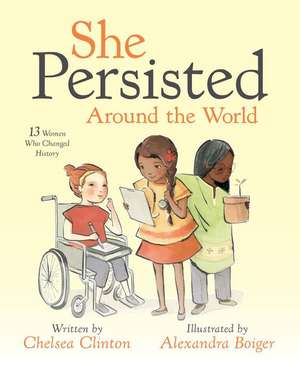 She Persisted Around the World de Chelsea Clinton