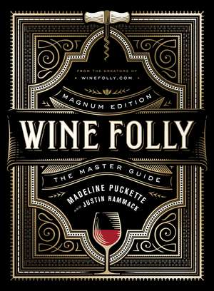 Wine Folly: Magnum Edition: The Master Guide de Madeline Puckette