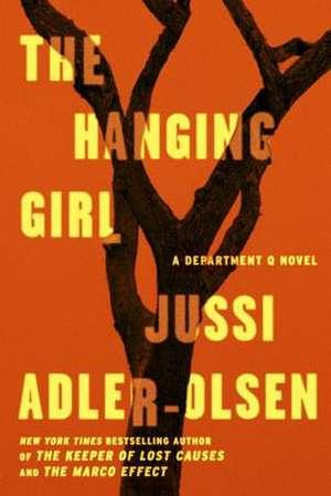 The Hanging Girl:  A Department Q Novel de Jussi Adler-Olsen