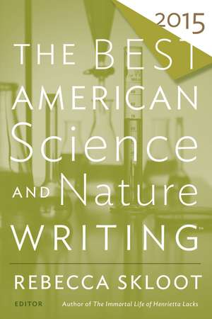 The Best American Science and Nature Writing 2015 de Rebecca Skloot