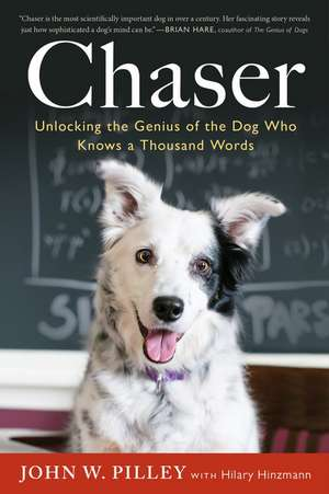Chaser: Unlocking the Genius of the Dog Who Knows a Thousand Words de John W. Pilley
