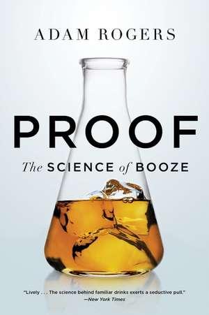 Proof: The Science of Booze de Adam Rogers