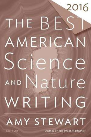 The Best American Science and Nature Writing 2016 de Amy Stewart