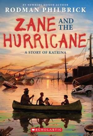 Zane and the Hurricane:  A Story of Katrina de Rodman Philbrick