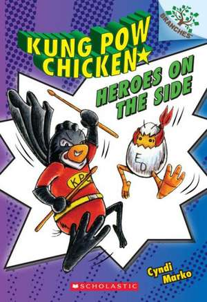 Heroes on the Side:  A Branches Book (Kung POW Chicken #4) de Cyndi Marko