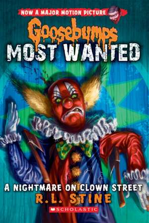 A Nightmare on Clown Street (Goosebumps Most Wanted #7) de R. L. Stine
